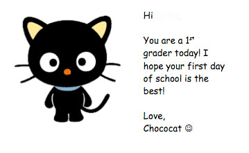 This is a note I made for my daughter's first day of 1st grade.