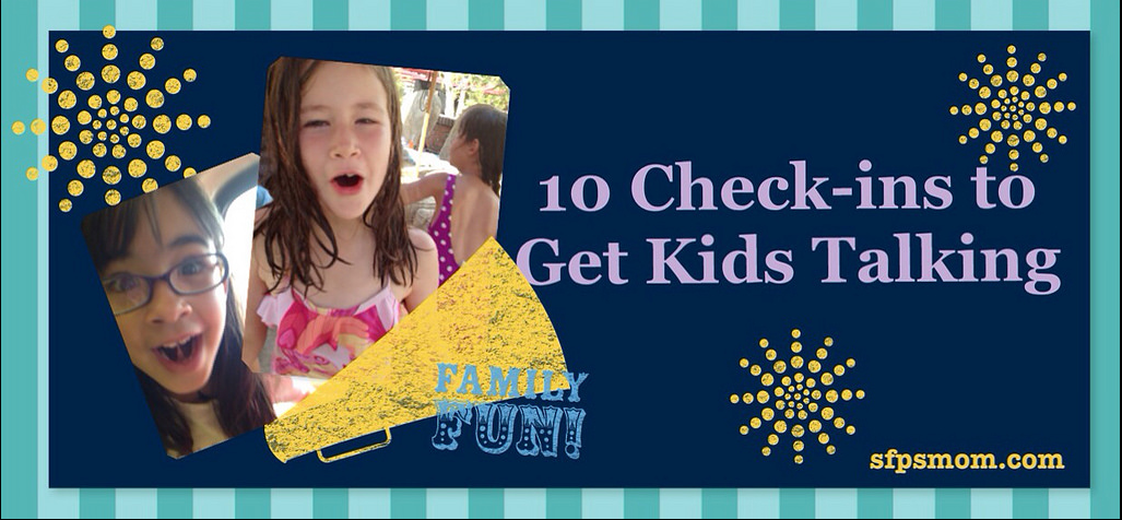 """Using """"Check-ins"""" to Get the Conversation Started (with Kids)"""