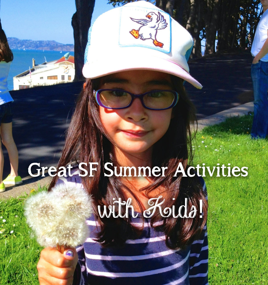 Great SF Summer Activities with Kids!