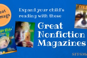Great Nonfiction Kids' Magazines to Expand Your Child's Reading