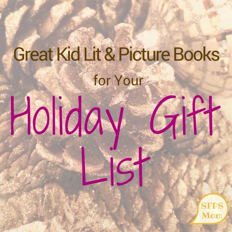 Great Kid Lit and Picture Books for Your Holiday Gift List