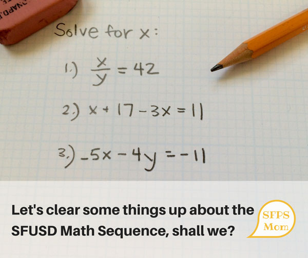 Let's clear some things up about the SFUSD Math Sequence, shall we?