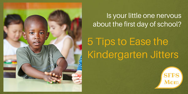 5 Tips to Ease Kindergarten Jitters