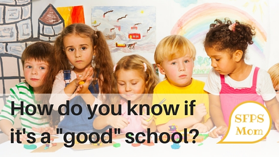 "How Do You Know if it's a ""Good"" School?"