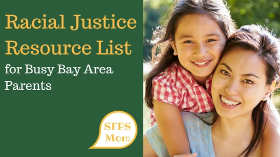 Racial Justice Resource List for Busy Bay Area Parents