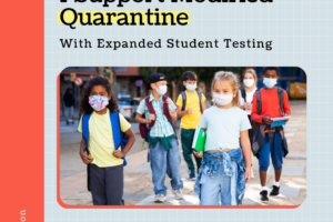 I Support Modified Quarantine, with Expanded Student Testing